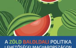 A zöld baloldali politika lehetőségei Magyarországon